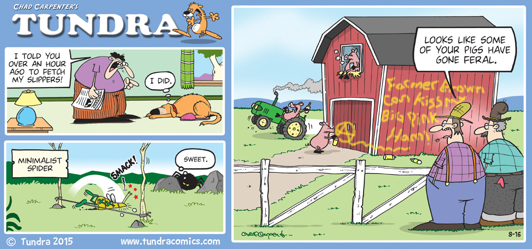 Since 1990 TUNDRA by Chad Carpenter .:. 907-441-1526 .:. tundra@ ...: www.tundracomics.com/306-august-2015-sunday-strips.html