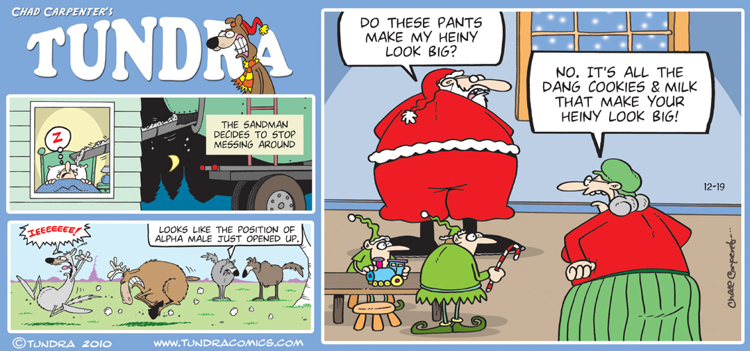 Since 1990 TUNDRA by Chad Carpenter .:. 907-441-1526 .:. tundra@ ...: tundracomics.com/120-december-2010-sunday-strips.html